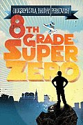 8th Grade Super Zero Cover