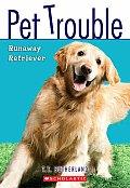 Pet Trouble Runaway Retriever