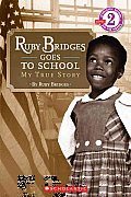 Ruby Bridges Goes to School: My True Story (Scholastic Reader - Level 2)