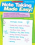Note Taking Made Easy!: Strategies & Scaffolded Lessons for Helping All Students Take Effective Notes, Summarize, and Learn the Content They N