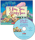I Love You, Stinky Face [With Paperback Book]