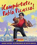 Comportate, Pablo Picasso!: (Spanish Language Edition of Just Behave, Pable Picasso!)