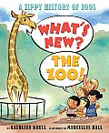 What's New? the Zoo!: A Zippy History of Zoos Cover