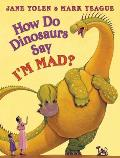 How Do Dinosaurs Say Im Mad