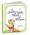A Small Child's Book of Prayers (Little Shepherd Book)