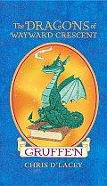 Dragons Of Wayward Crescent 01 Gruffen