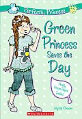 Perfectly Princess #03: Green Princess Saves the Day