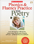 Phonics & Fluency Practice with Poetry: Lessons That Tap the Power of Rhyming Verse to Improve Students' Word Recognition, Automaticity, and Prosody-A