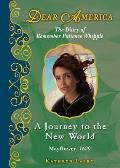 Dear America (Reissues) #03: A Journey to the New World, Mayflower 1620: The Diary of Remember Patience Whipple