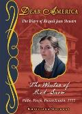 The Winter of Red Snow, Valley Forge, Pennsylvania 1777: The Diary of Abigail Jane Stewart (Dear America (Reissues))