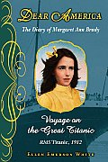 Voyage on the Great Titanic: The Diary of Margaret Ann Brady (Dear America (Reissues))