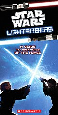Star Wars Lightsabers: A Guide to Weapons of the Force Cover
