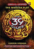 39 Clues Cahills vs Vespers Book 1 The Medusa Plot