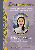 The Diary of Deliverance Trembley, Witness to the Salem Witch Trials: I Walk in Dread (Dear America (Reissues))