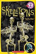 Skeletons (Scholastic Reader - Level 2)