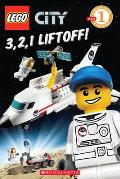 Lego City: 3, 2, 1, Liftoff! (Level 1) (Scholastic Reader - Level 1)