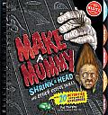 Make A Mummy, Shrink A Head & Other Useful Skills by Pat Murphy
