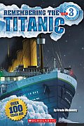 Remembering the Titanic (Scholastic Reader - Level 3)