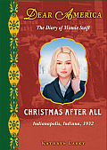 Christmas After All: The Diary of Minnie Swift: Indianapolis, Indiana, 1932 (Dear America (Reissues))