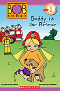 Scholastic Reader Level 1: Bob Books: Buddy to the Rescue