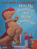 How Do Dinosaurs Say Happy Chanukah? Cover