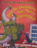 How Do Dinosaurs Say Merry Christmas?