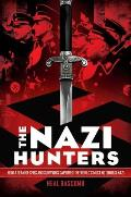 Nazi Hunters How a Team of Spies & Survivors Captured the Worlds Most Notorious Nazi