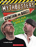 Mythbusters Confirm or Bust Science Fair Book 2