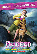 Dog & His Girl Mysteries 1 Play Dead
