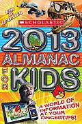 Scholastic Almanac for Kids 2013