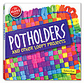 Potholders & Other Loopy Projects