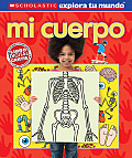 Scholastic Explora Tu Mundo: Mi Cuerpo: (Spanish Language Edition of Scholastic Discover More: My Body) (Scholastic Explora T) Cover