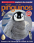 Scholastic Explora Tu Mundo: Los Pinguinos: (Spanish Language Edition of Scholastic Discover More: Penguins) (Scholastic Explora T) Cover