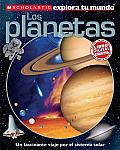 Scholastic Explora Tu Mundo: Los Planetas: (Spanish Language Edition of Scholastic Discover More: Planets) (Scholastic Explora T)