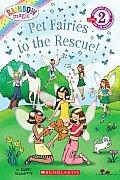 Scholastic Reader Level 2: Rainbow Magic: Pet Fairies to the Rescue! (Scholastic Reader Rainbow Magic)