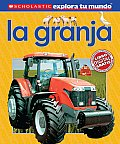 Scholastic Explora Tu Mundo: La Granja: Spanish Language Edition of Scholastic Discover More: Farm (Scholastic Explora Tu Mundo)