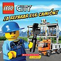 Lego City: A Reparar Ese Camion!: Spanish Language Edition of Lego City: Fix That Truck! (Lego City)