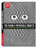 The Book of Impossible Objects: 25 Eye-Popping Projects to Make, See & Do Cover