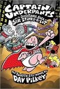 Captain Underpants #12: Captain Underpants and the Sensational Saga of Sir Stinks-A-Lot (Captain Underpants #12)