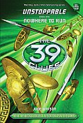 39 Clues Unstoppable Book 1 Nowhere to Run