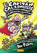 Capitan Calzoncillos #1: El  Capitan Calzoncillos y La Asquerosa Venganza de Los Robocalzones Radioactivos: (Spanish Language Edition of Captain Underpants and the Revolting R