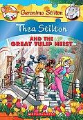 Thea Stilton 18 & the Great Tulip Heist A Geronimo Stilton Adventure