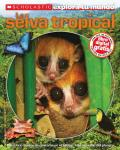 Scholastic Explora Tu Mundo: La Selva Tropical: (Spanish Language Edition of Scholastic Discover More: Rainforests) (Scholastic Explora Tu Mundo)