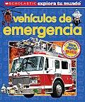 Scholastic Explora Tu Mundo Vehiculos de emergencia Spanish language edition of Scholastic Discover More Emergency Vehicles
