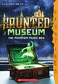 Haunted Museum #2: The Haunted Museum #2: The Phantom Music Box: (A Hauntings Novel)