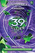 39 Clues: Unstoppable #4: The 39 Clues: Unstoppable Book 4: Flashpoint - Library Edition