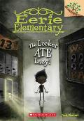 Eerie Elementary #2: Eerie Elementary #2: The Locker Ate Lucy! (a Branches Book)