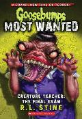 Goosebumps: Most Wanted #06: Goosebumps Most Wanted #6: Creature Teacher: The Final Exam