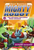 Ricky Ricotta #7: Ricky Ricotta's Mighty Robot vs. the Uranium Unicorns from Uranus