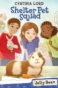 Shelter Pet Squad #1: Shelter Pet Squad #1: Jelly Bean